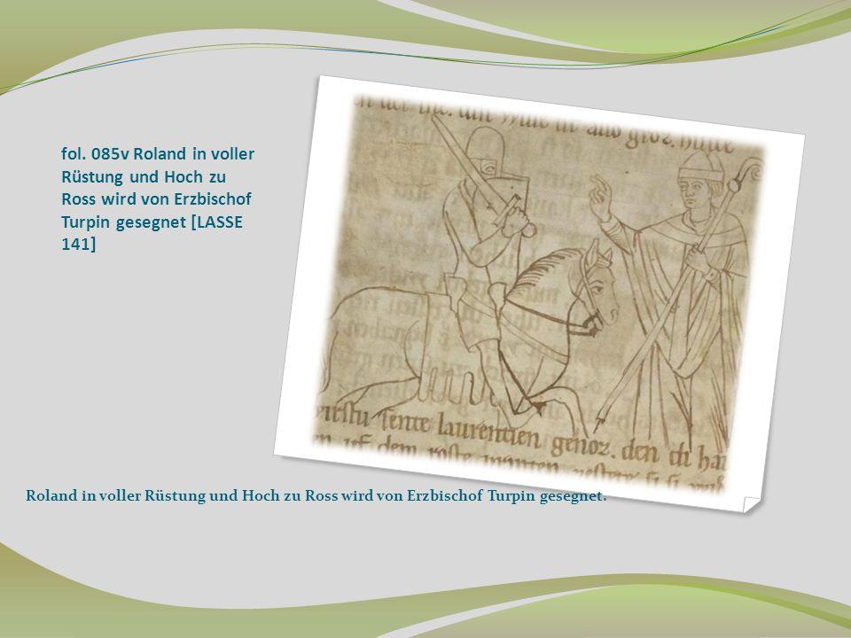 fol. 085v Roland in voller Rüstung und Hoch zu Ross wird von Erzbischof Turpin gesegnet [LASSE 141]